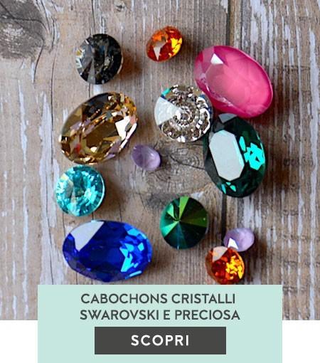 Cabochons cristalli Swarovski e Preciosa
